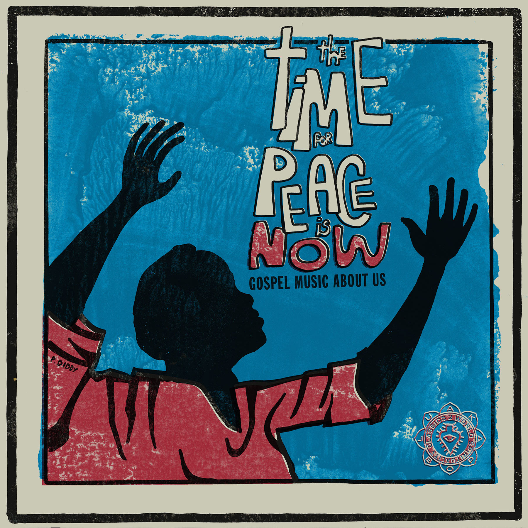 World Spirituality Classics 2: The Time For Peace Is Now: Gospel Music About Us
